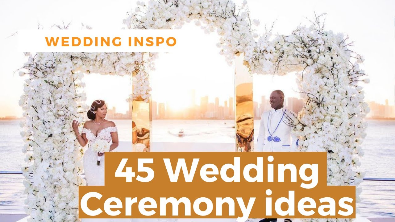 45 wedding ceremony ideas